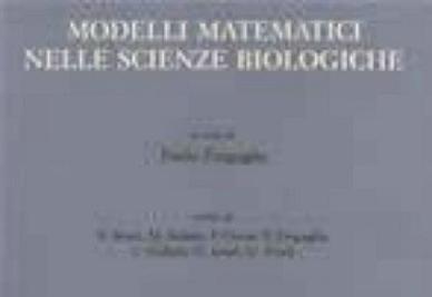 SCIENZA&LIBRI/ Modelli Matematici nelle Scienze Biologiche