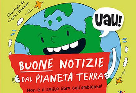 Scienza libri buone notizie dal pianeta terra non il for Non e il solito brodo