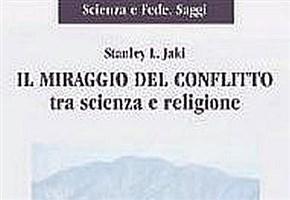 SCIENZA&LIBRI/ Il Miraggio del Conflitto tra Scienza e Religione