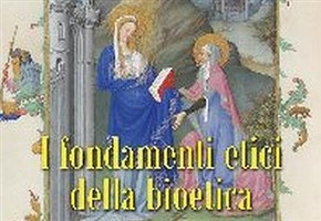 SCIENZA&LIBRI/ I fondamenti Etici della Bioetica