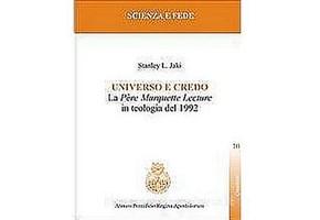 SCIENZA&LIBRI/ Universo e Credo. La «Père Marquette Lecture» in teologia del 1992
