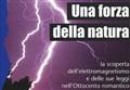 SCIENZA&LIBRI/ Una forza della natura. La scoperta dell'elettromagnetismo e delle sue leggi nell'Ottocento romantico