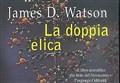 SCIENZA&CLASSICI/ La Doppia Elica [Rilettura]
